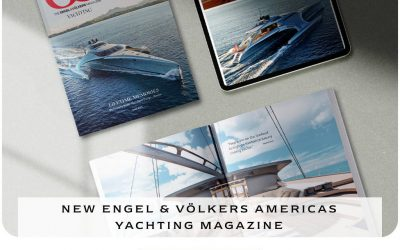 The New Engel & Volkers Yachting Magazine is Here